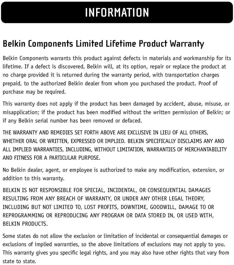 authorized Belkin dealer from whom you purchased the product. Proof of purchase may be required.