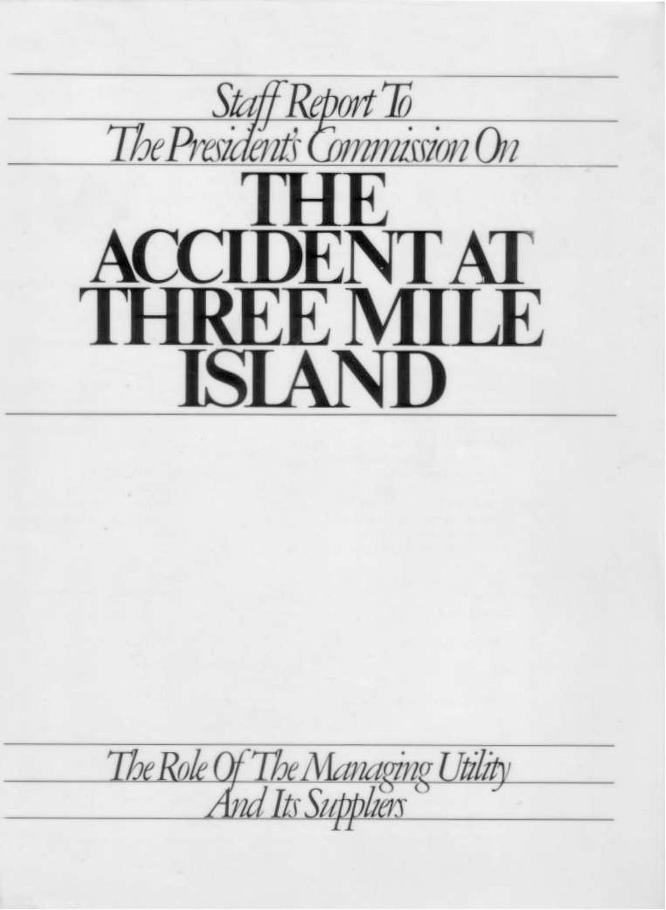 THE PRESIDENT'S COMMISSION ON THE ACCIDENT AT THREE MILE ISLAND