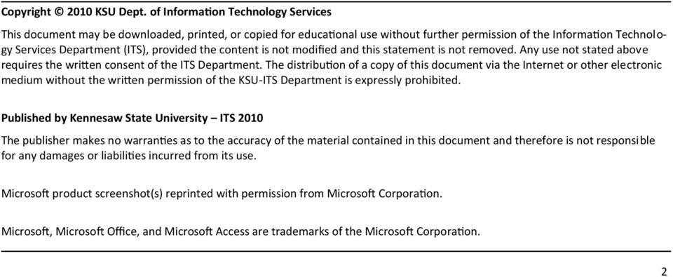 the content is not modified and this statement is not removed. Any use not stated above requires the written consent of the ITS Department.
