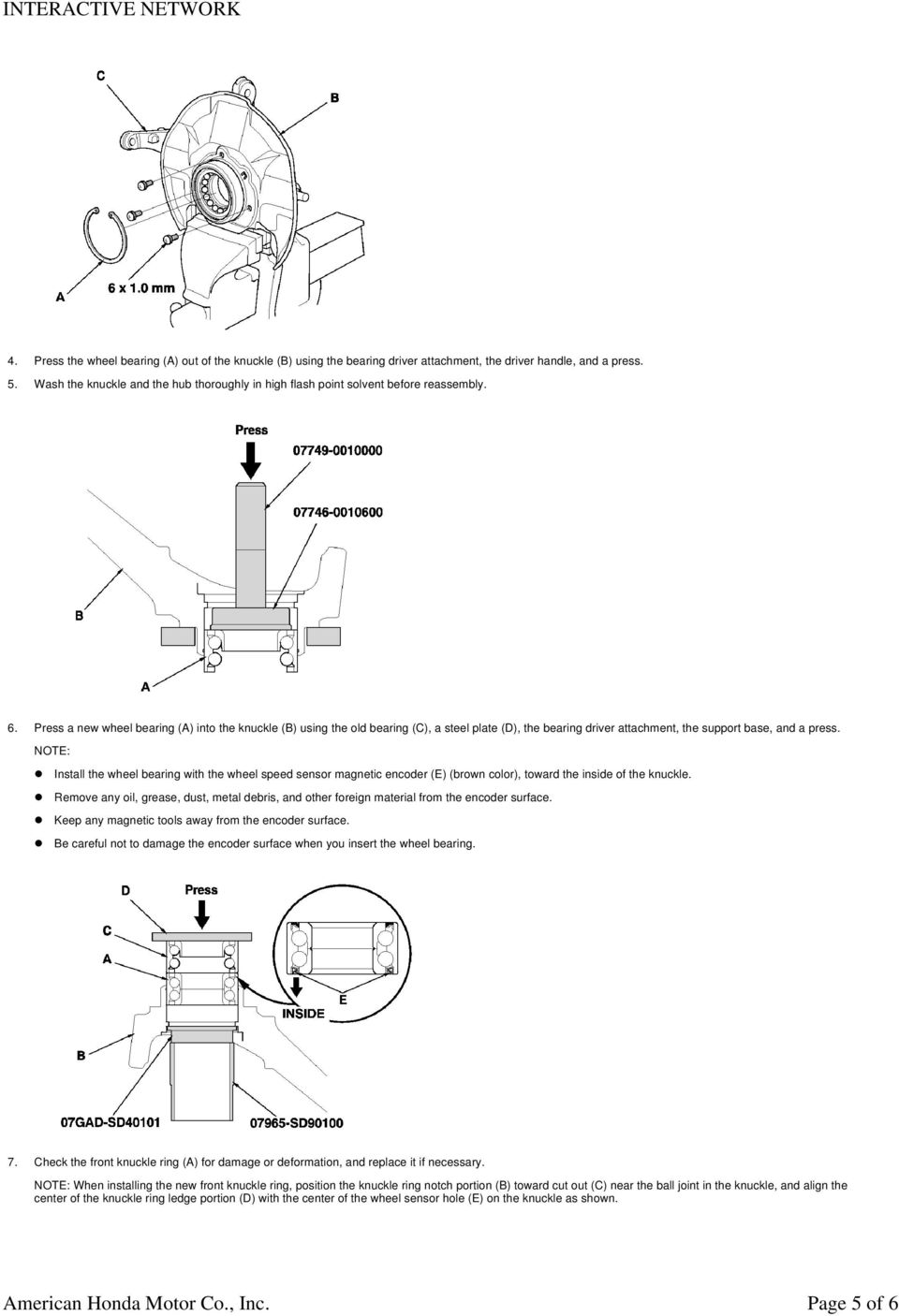 Press a new wheel bearing (A) into the knuckle (B) using the old bearing (C), a steel plate (D), the bearing driver attachment, the support base, and a press.