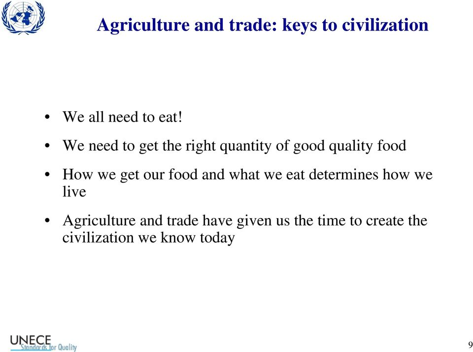 our food and what we eat determines how we live Agriculture and