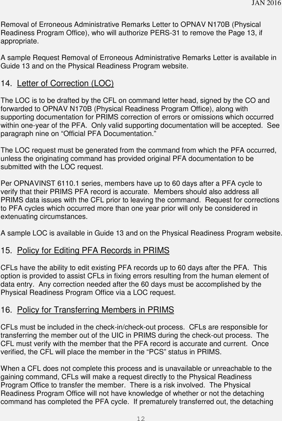 Letter of Correction (LOC) The LOC is to be drafted by the CFL on command letter head, signed by the CO and forwarded to OPNAV N170B (Physical Readiness Program Office), along with supporting