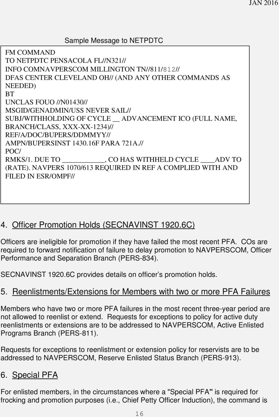 // POC/ RMKS/1. DUE TO, CO HAS WITHHELD CYCLE ADV TO (RATE). NAVPERS 1070/613 REQUIRED IN REF A COMPLIED WITH AND FILED IN ESR/OMPF// 4. Officer Promotion Holds (SECNAVINST 1920.6C) 4.