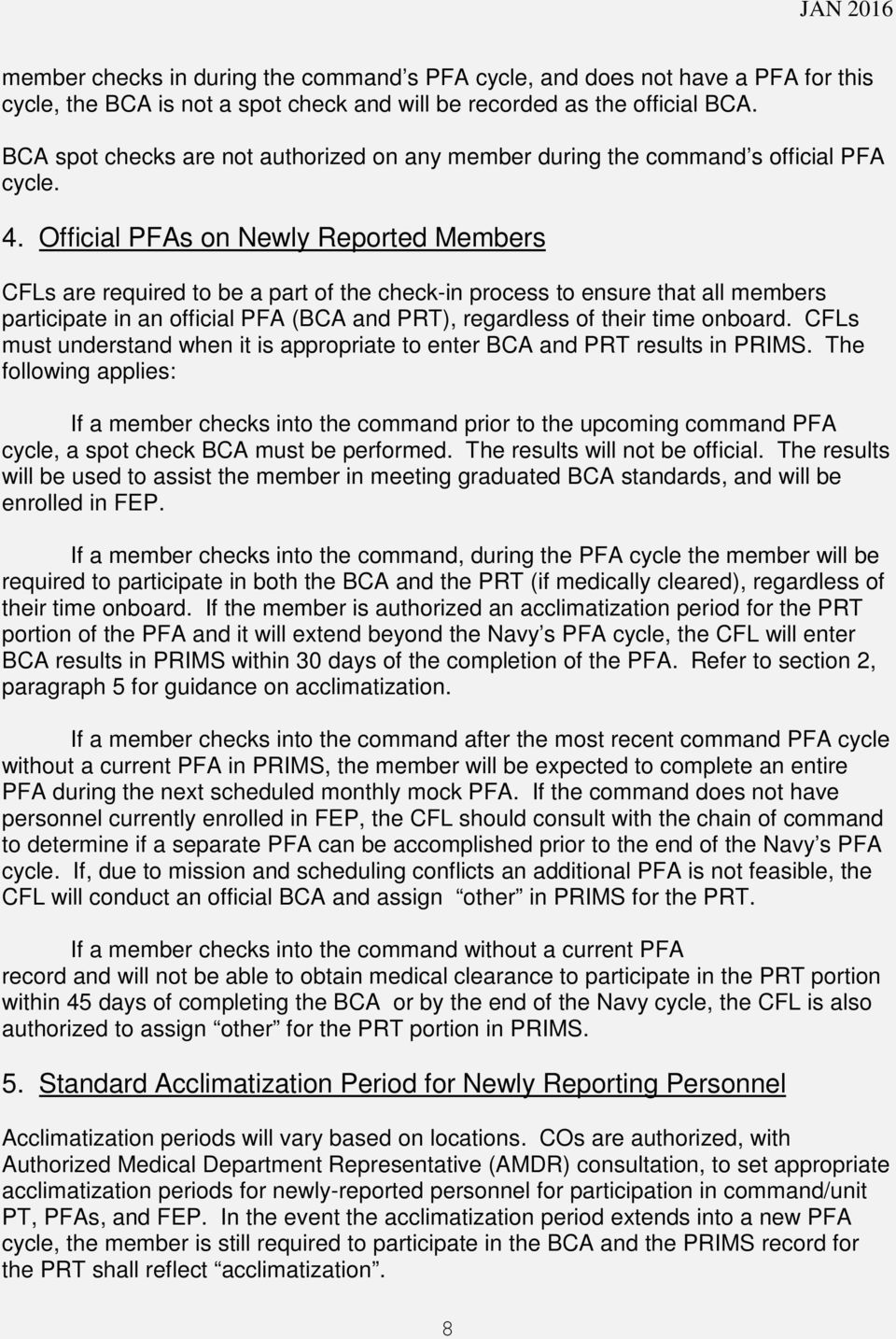 Official PFAs on Newly Reported Members CFLs are required to be a part of the check-in process to ensure that all members participate in an official PFA (BCA and PRT), regardless of their time