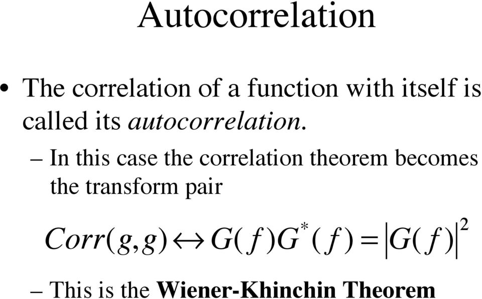 In this case the correlation theorem becomes the