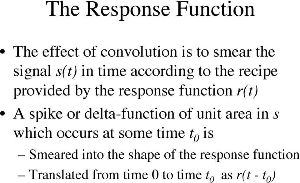delta-function of unit area in s which occurs at some time t 0 is Smeared into