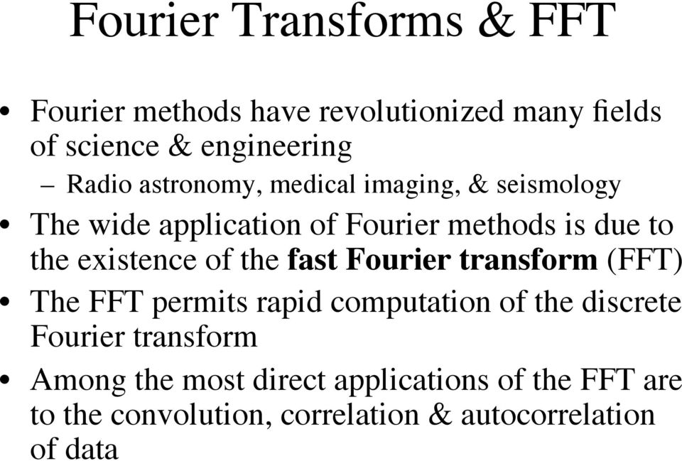 of the fast Fourier transform (FFT) The FFT permits rapid computation of the discrete Fourier transform