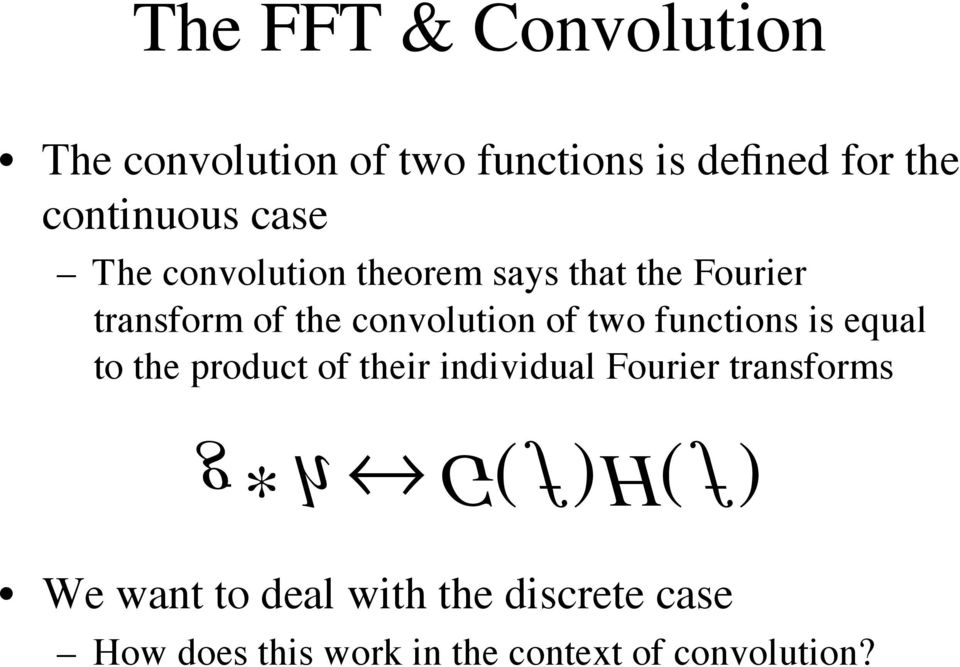 convolution of two functions is equal to the product of their individual Fourier