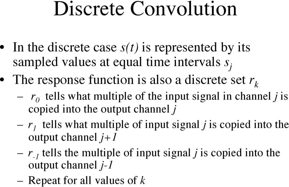 is copied into the output channel j r 1 tells what multiple of input signal j is copied into the output