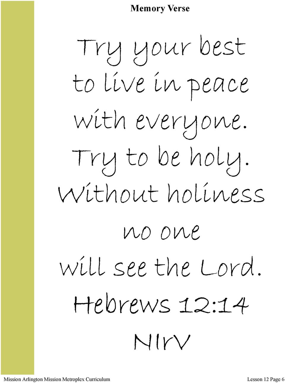 Without holiness no one will see the Lord.
