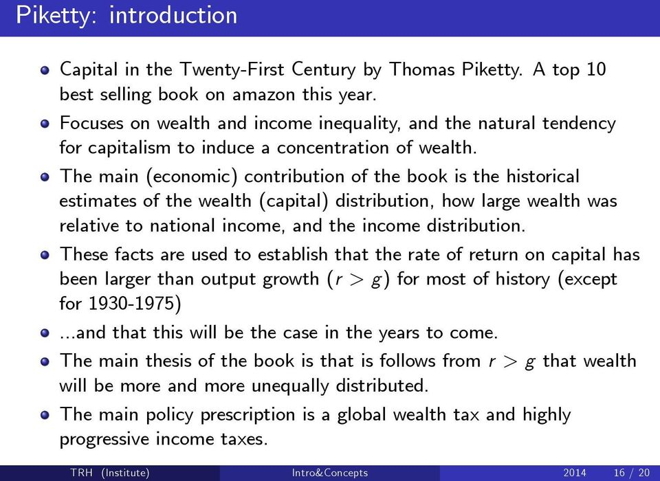 The main (economic) contribution of the book is the historical estimates of the wealth (capital) distribution, how large wealth was relative to national income, and the income distribution.