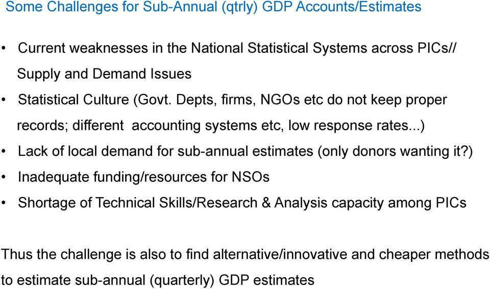 ..) Lack of local demand for sub-annual estimates (only donors wanting it?