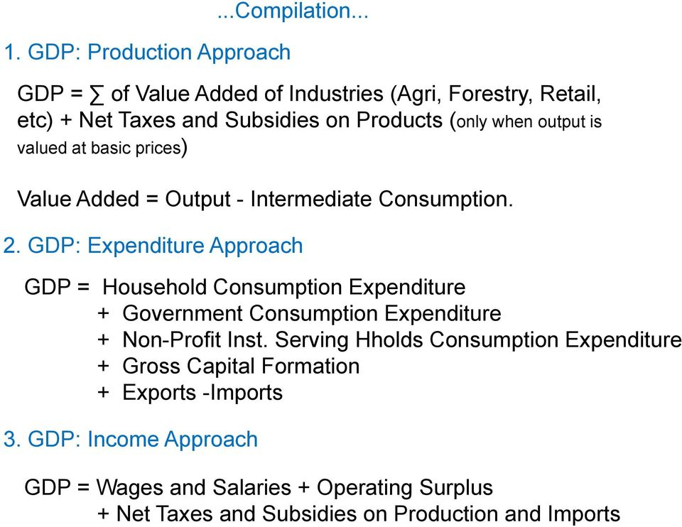 output is valued at basic prices) Value Added = Output - Intermediate Consumption. 2.