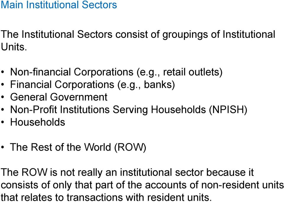 , retail outlets) Financial Corporations (e.g.