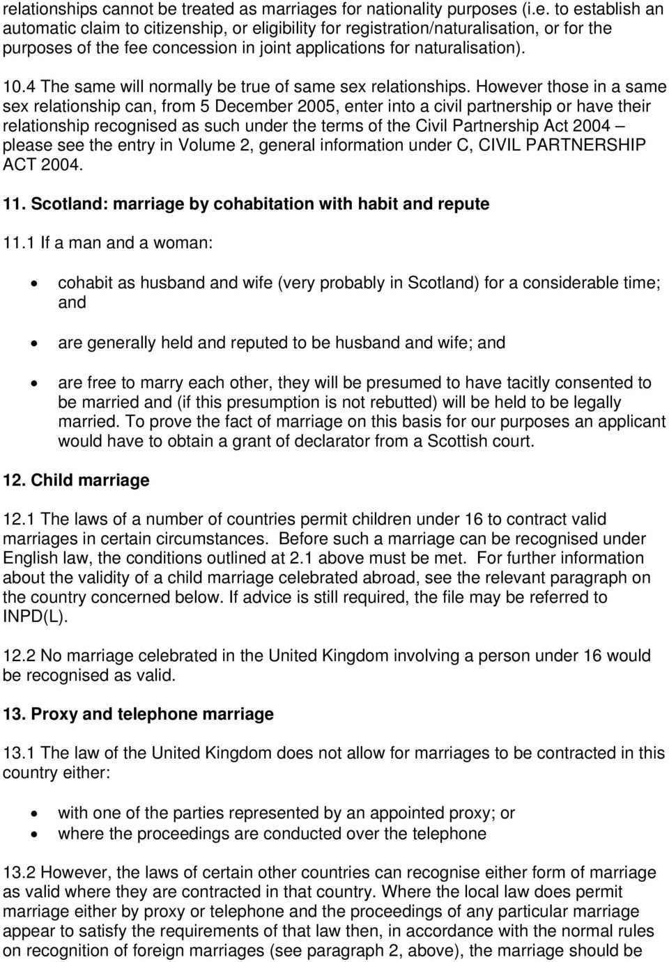 1 1 To be valid, all marriages which take place in the United