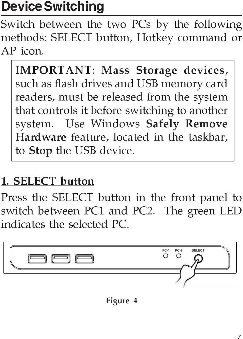 controls it before switching to another system.