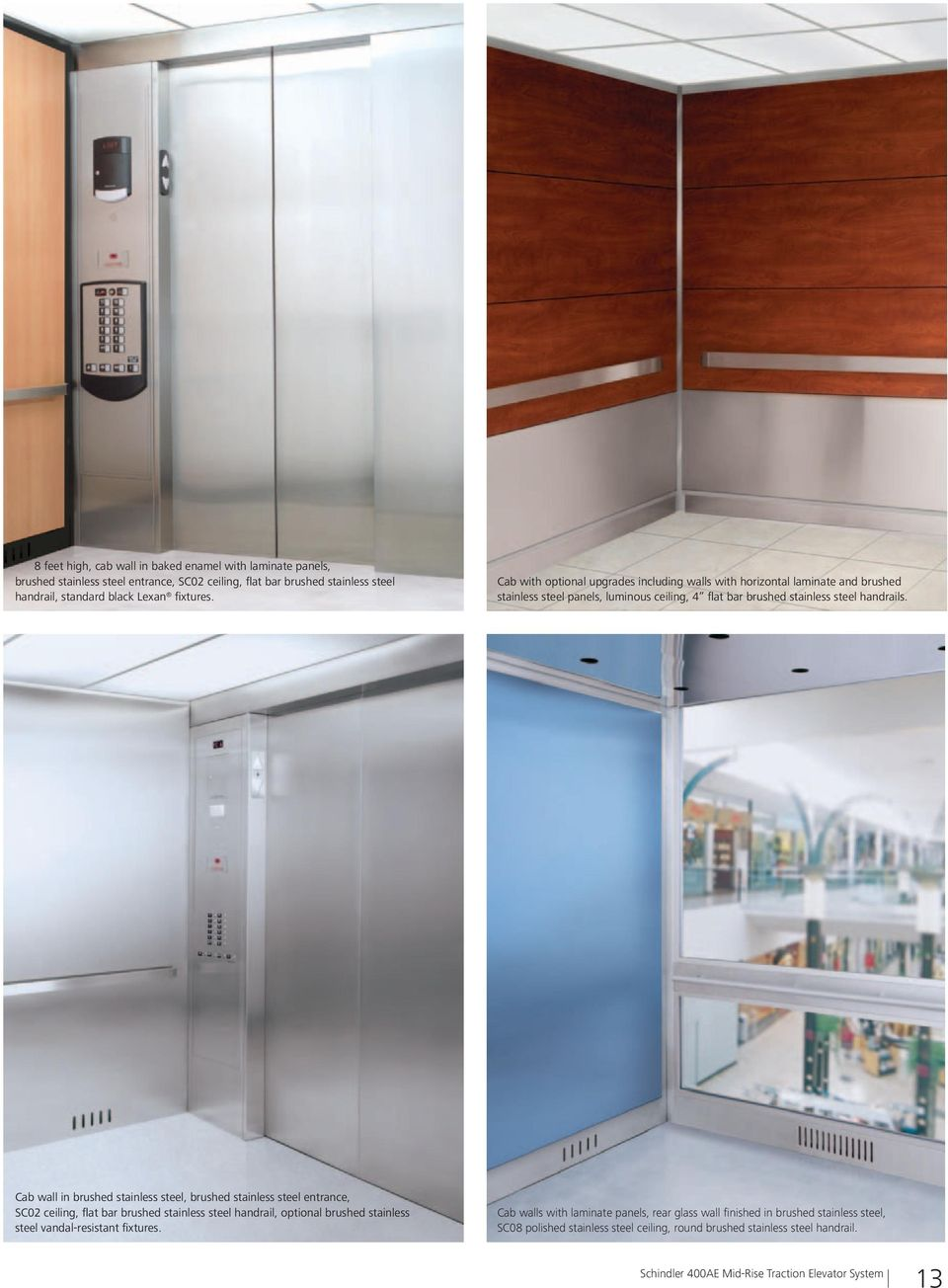 Schindler 400ae Machine Room Less Elevator Dynamic Durable Wiring Diagram Cab With Optional Upgrades Including Walls Horizontal Laminate And Brushed Stainless Steel Panels Luminous