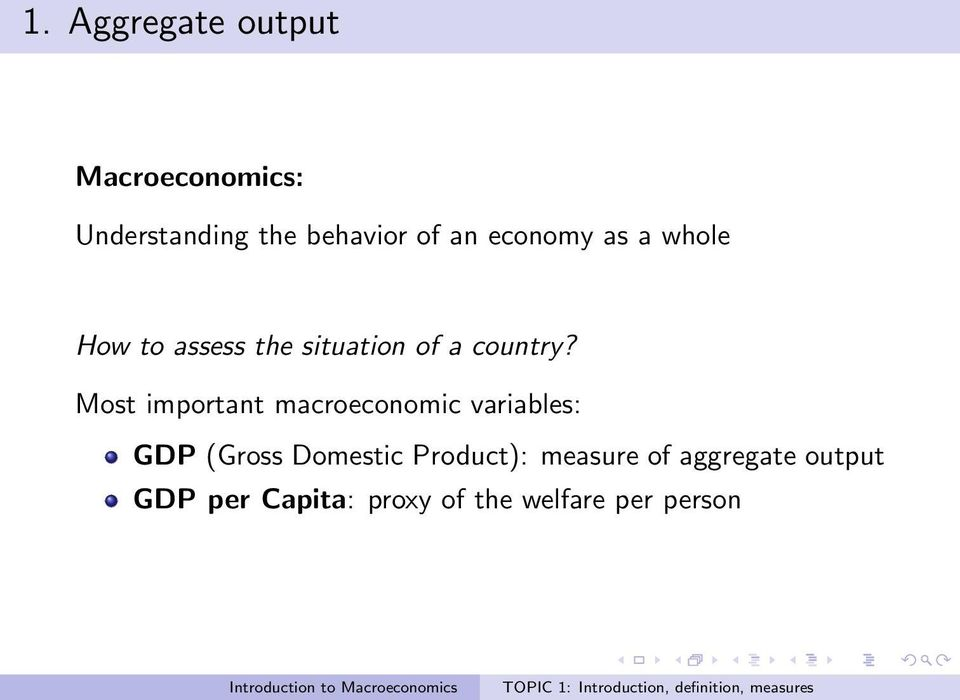 Most important macroeconomic variables: GDP (Gross Domestic