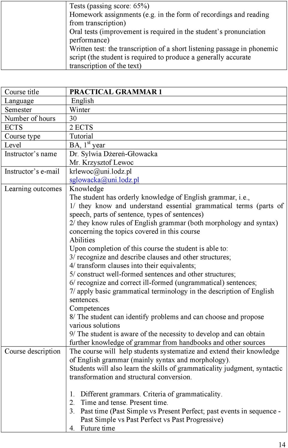 FACULTY OF PHILOLOGY INSTITUTE OF ENGLISH STUDIES COURSES IN ENGLISH