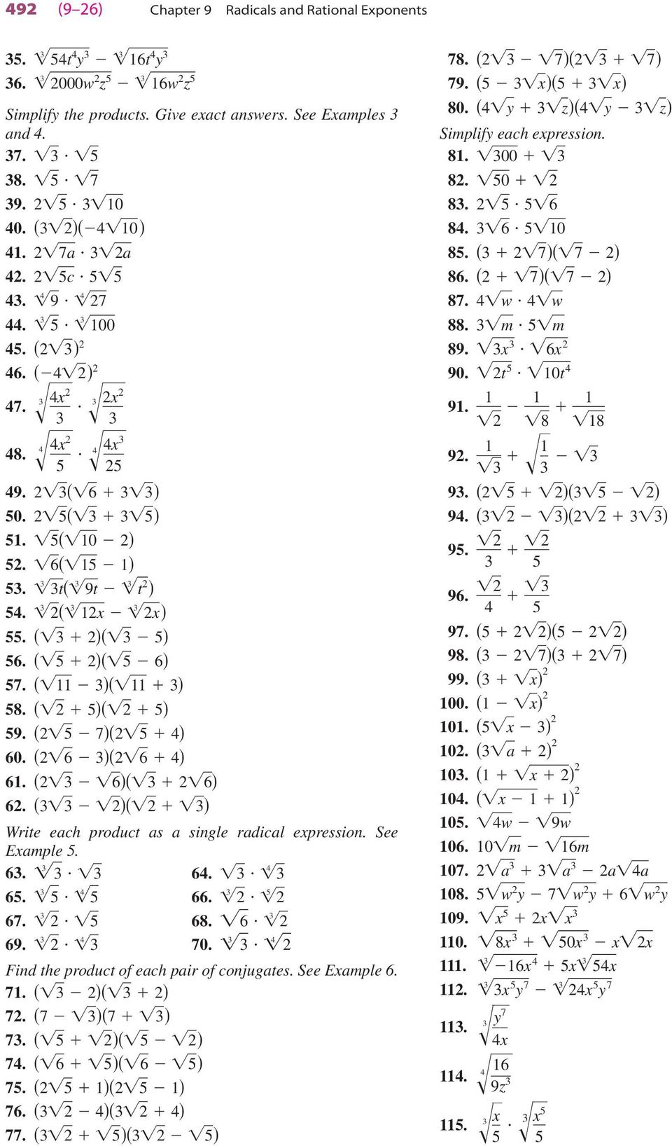 67. 68. 6 69. 70. Find the product of each pair of conjugates. See Eample 6. 71. ( )( ) 7. (7 )(7 ) 7. ( )( ) 7. (6 )(6 ) 7. ( 1)( 1) 76. ( )( ) 77. ( )( ) 78. ( 7)( 7) 79. ( )( ) 80.