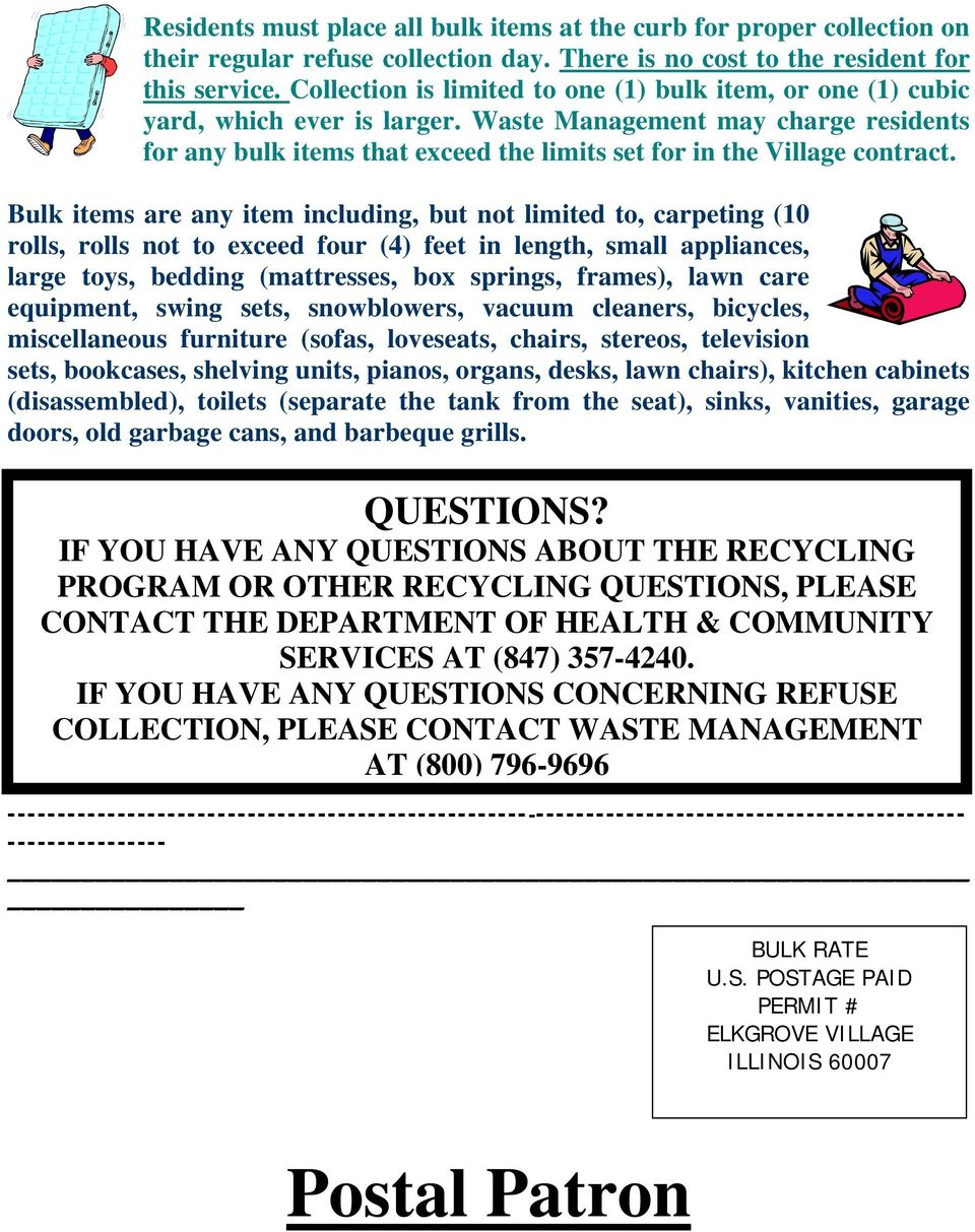 Waste Management may charge residents for any bulk items that exceed the limits set for in the Village contract.