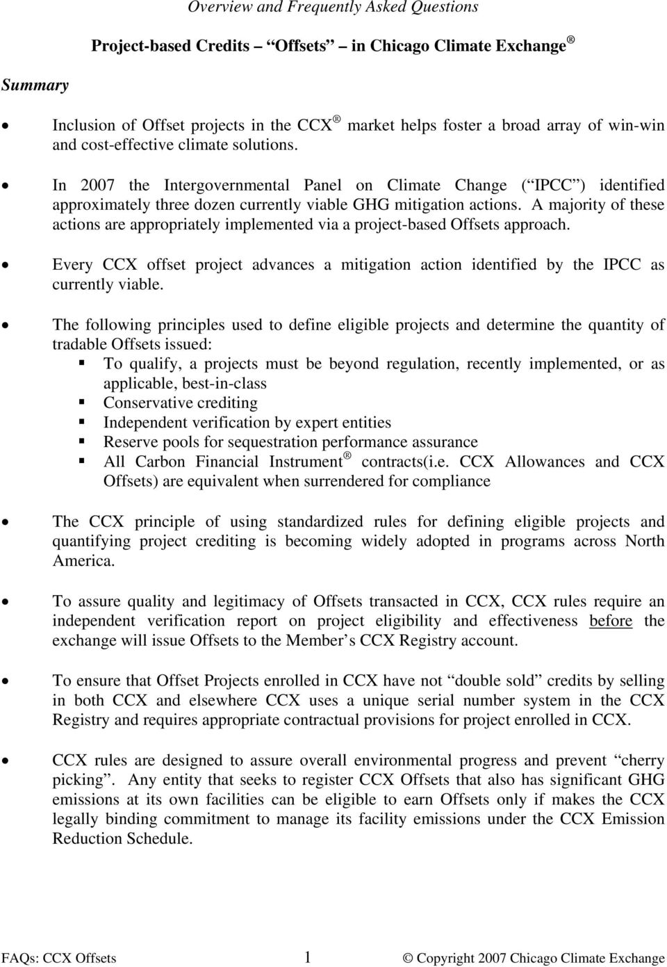 A majority of these actions are appropriately implemented via a project-based Offsets approach. Every CCX offset project advances a mitigation action identified by the IPCC as currently viable.