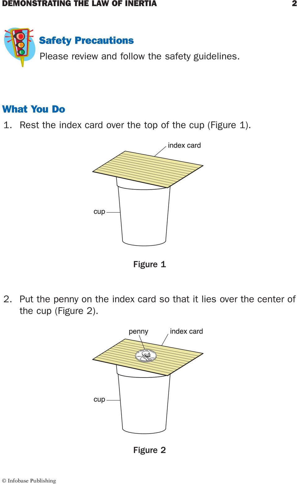 Rest the index card over the top of the cup (Figure 1). Figure 1 2.