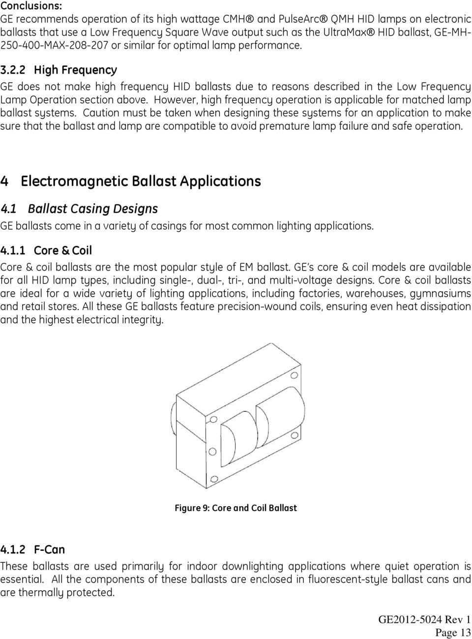 Hid Ballast Application Guide Pdf Ge T8 Electronic Wiring Schematic However High Frequency Operation Is Applicable For Matched Lamp Systems