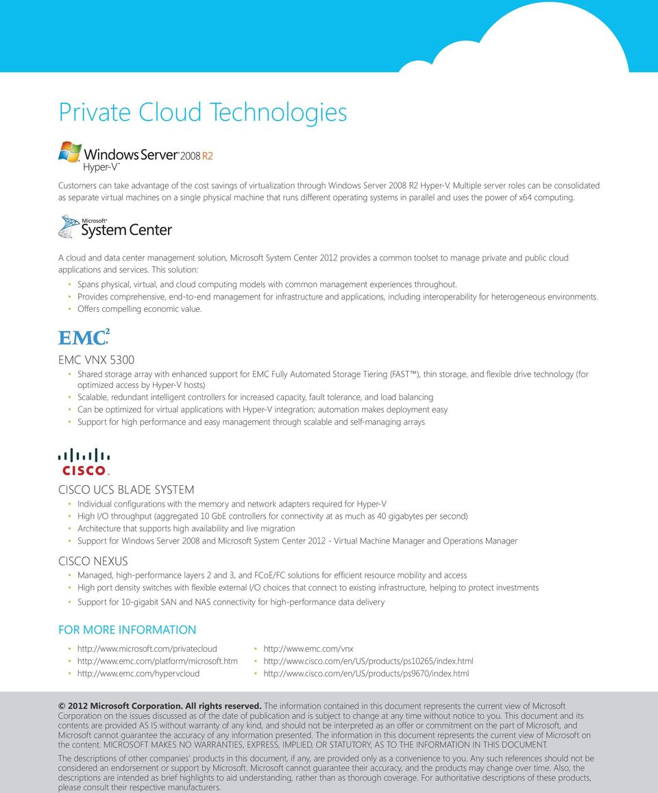 A cloud and data center management solution, Microsoft System Center 2012 provides a common toolset to manage private and public cloud applications and services.