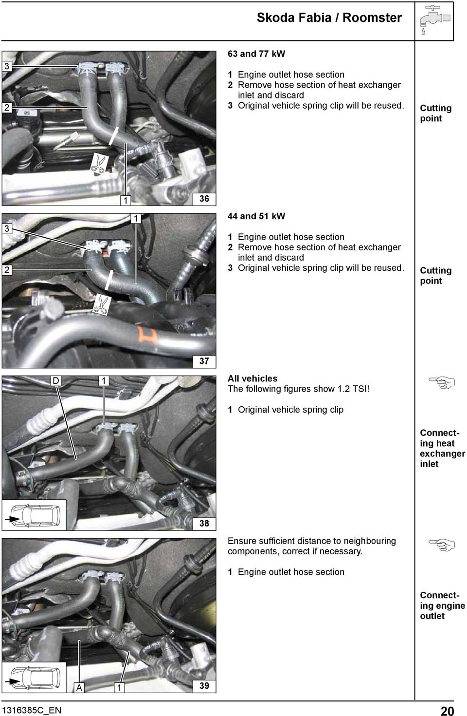 Always Follow All Webasto Installation And Repair Instructions Transmission Wiring Harness Spring Clips Will Be Reused Cutting Point 7 D Vehicles The Following Figures Show Tsi