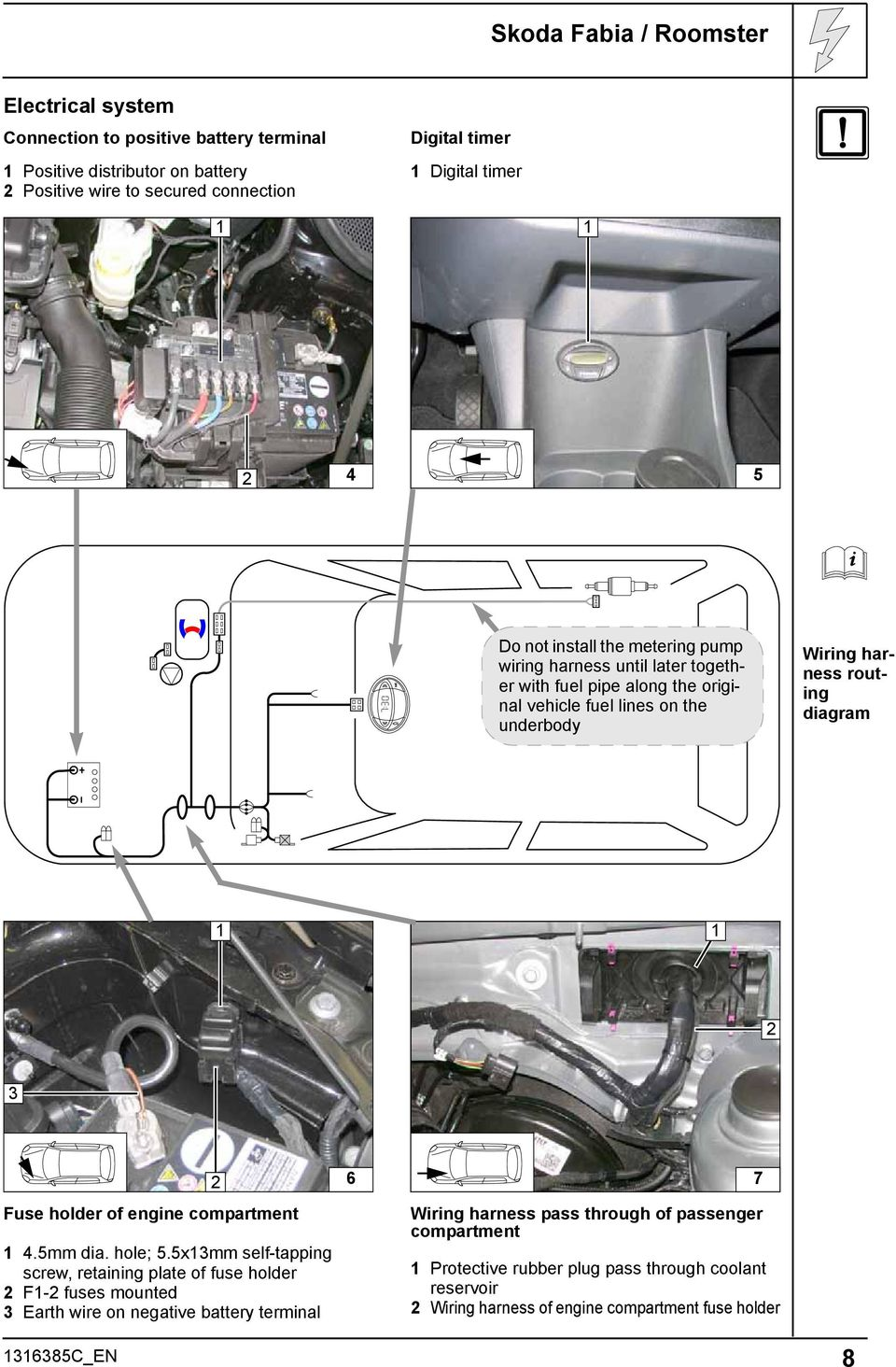 Always Follow All Webasto Installation And Repair Instructions 2003 Vw Beetle Fuse Block Wiring Harness Holder Of Engine Compartment5mm Dia Hole 5