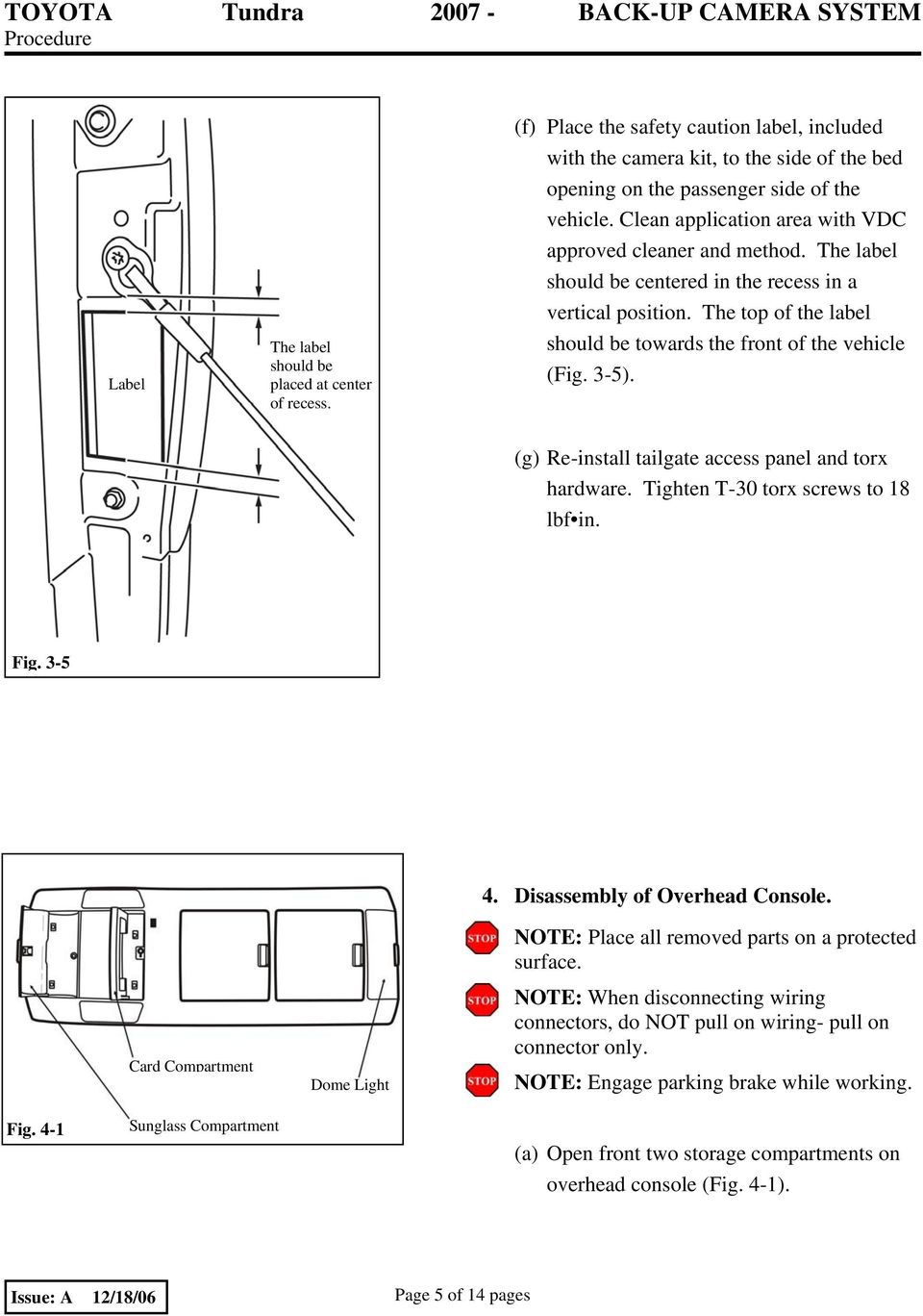 3-5). (g) Re-install tailgate access panel and torx hardware. Tighten T-30 torx screws to 18 lbf in. Fig. 3-5 Card Compartment Dome Light 4. Disassembly of Overhead Console.