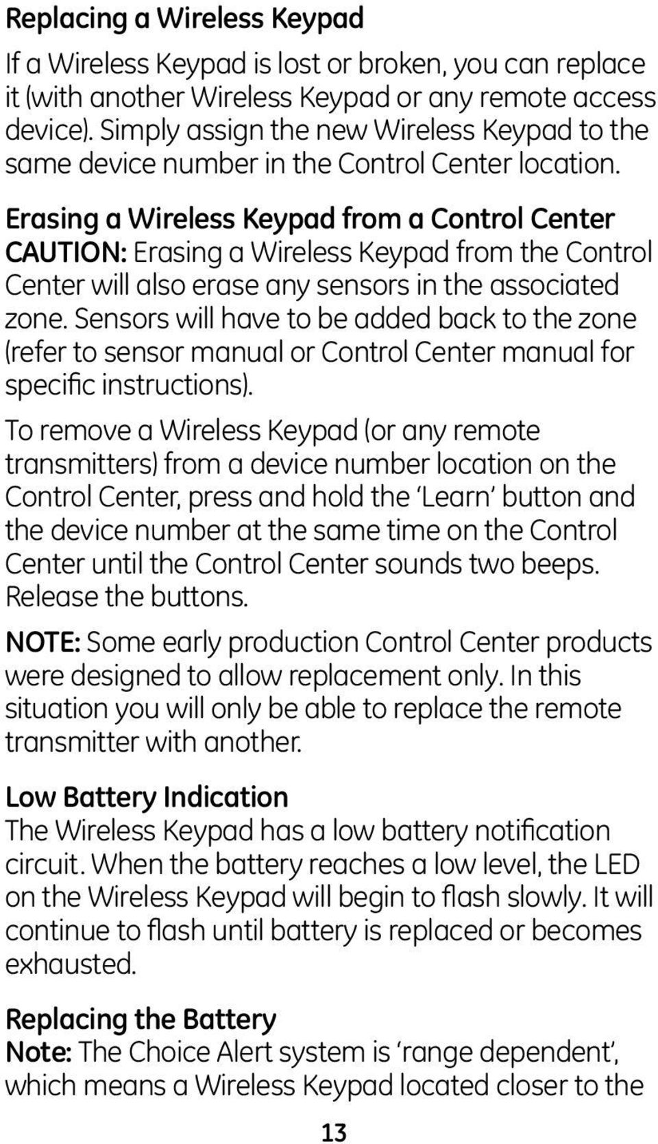 Erasing a Wireless Keypad from a Control Center CAUTION: Erasing a Wireless Keypad from the Control Center will also erase any sensors in the associated zone.