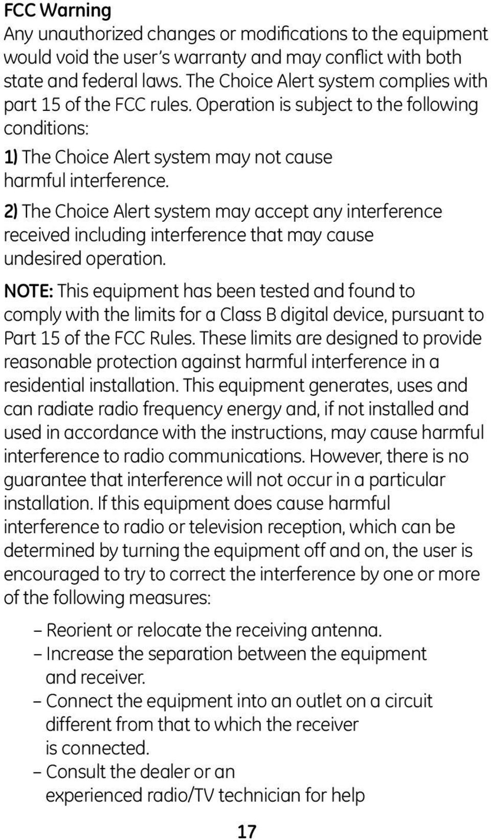 2) The Choice Alert system may accept any interference received including interference that may cause undesired operation.