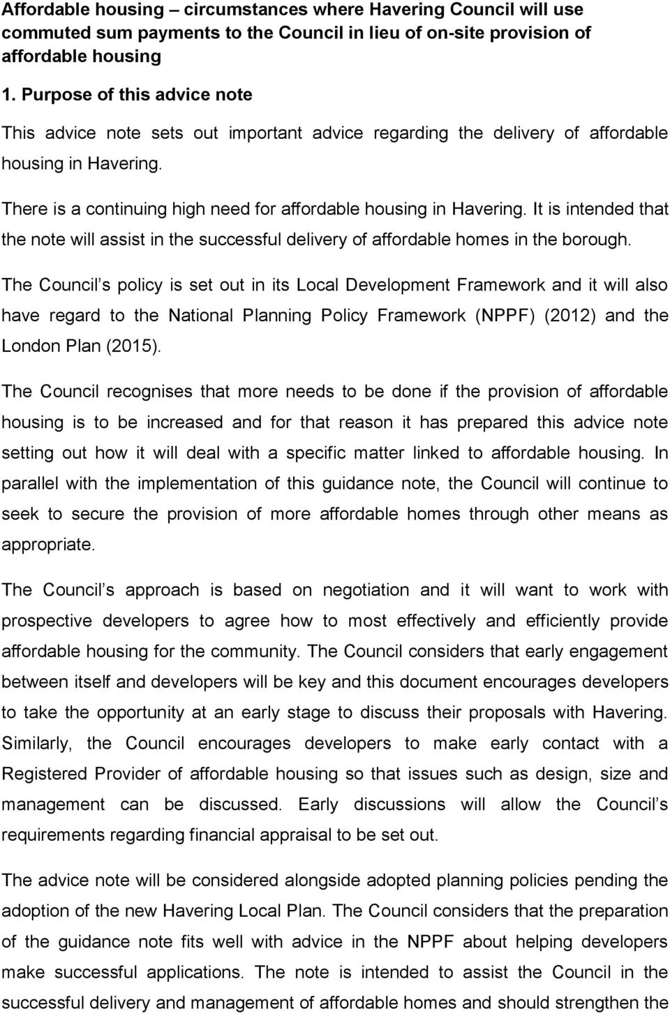 It is intended that the note will assist in the successful delivery of affordable homes in the borough.