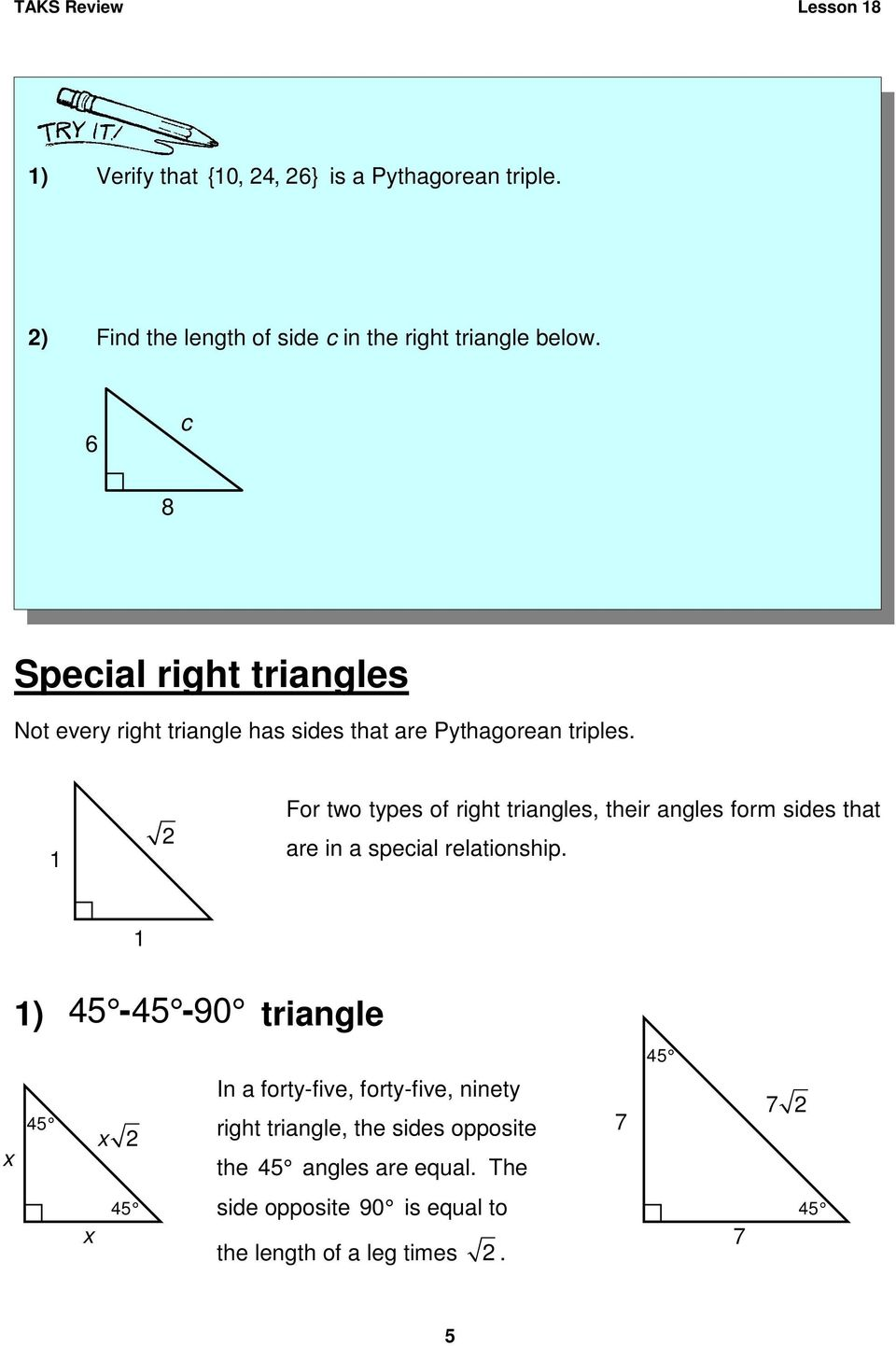 1 For two types of right triangles, their angles form sides that are in a special relationship.