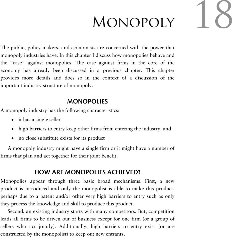 This chapter provides more details and does so in the context of a discussion of the important industry structure of monopoly.