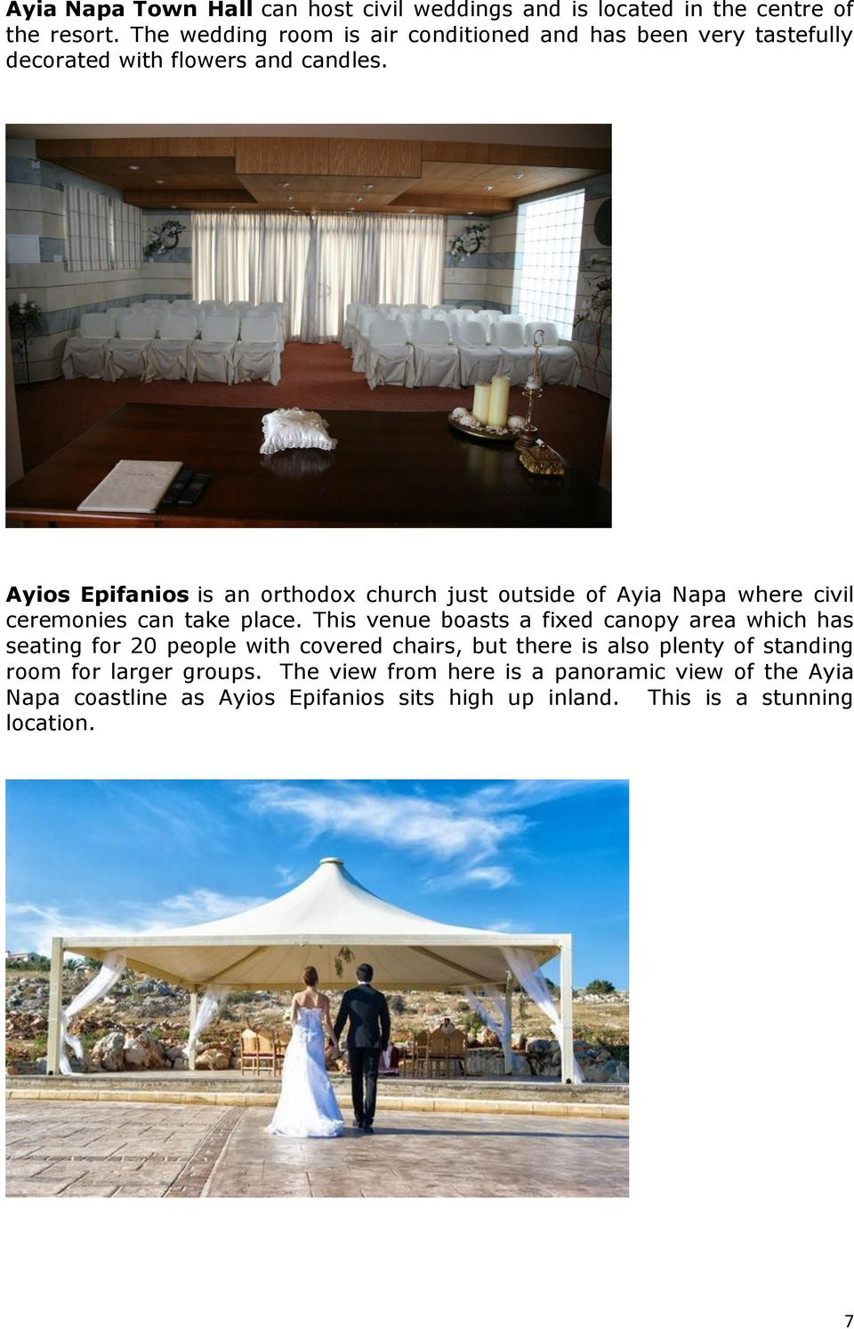Ayios Epifanios is an orthodox church just outside of Ayia Napa where civil ceremonies can take place.