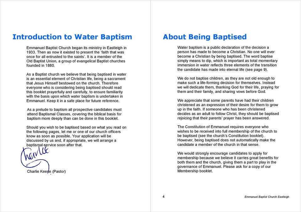 As a Baptist church we believe that being baptised in water is an essential element of Christian life, being a sacrament that Jesus Himself bestowed on the church.