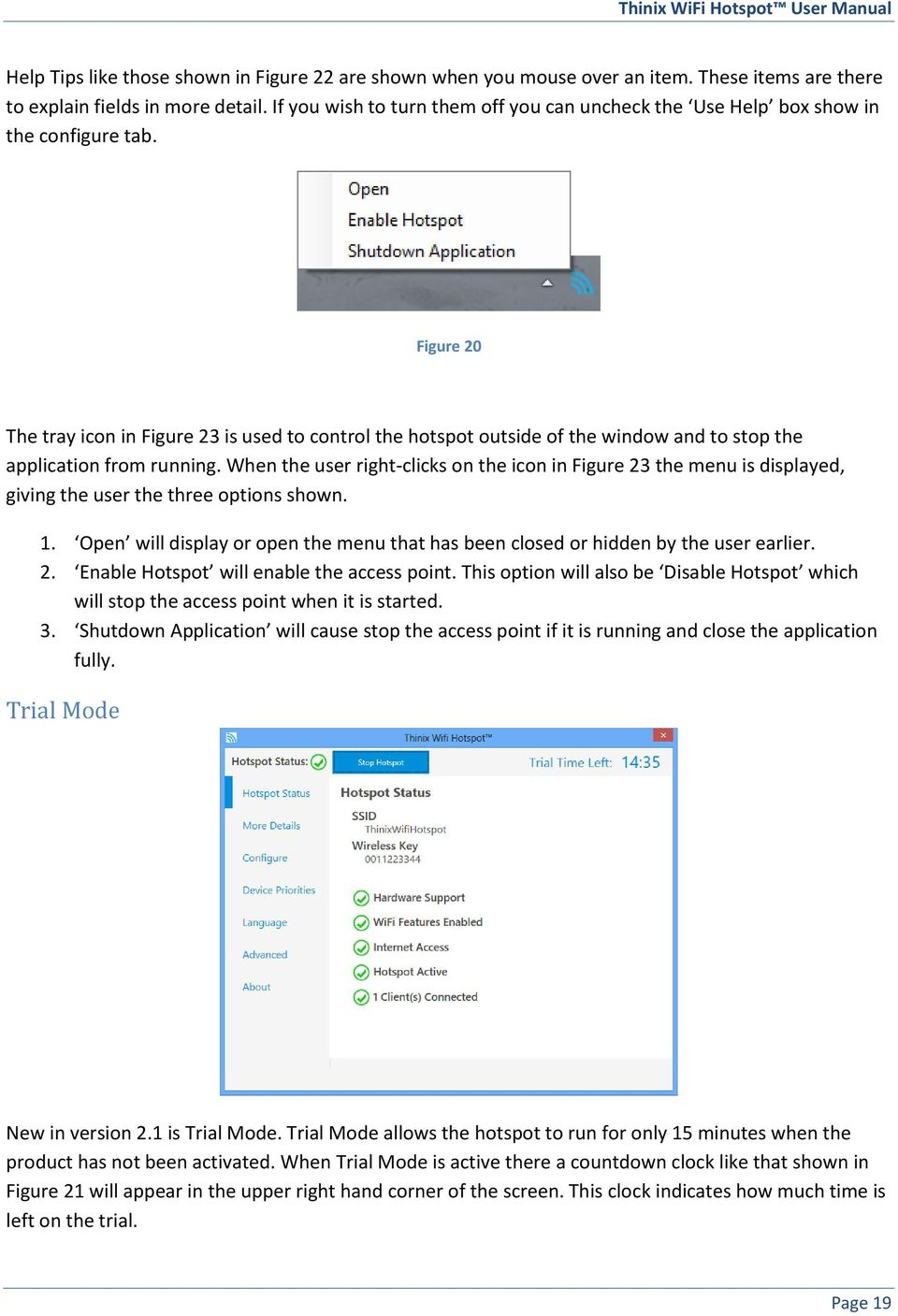 Figure 20 The tray icon in Figure 23 is used to control the hotspot outside  of