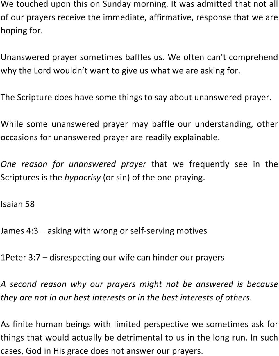 While some unanswered prayer may baffle our understanding, other occasions for unanswered prayer are readily explainable.