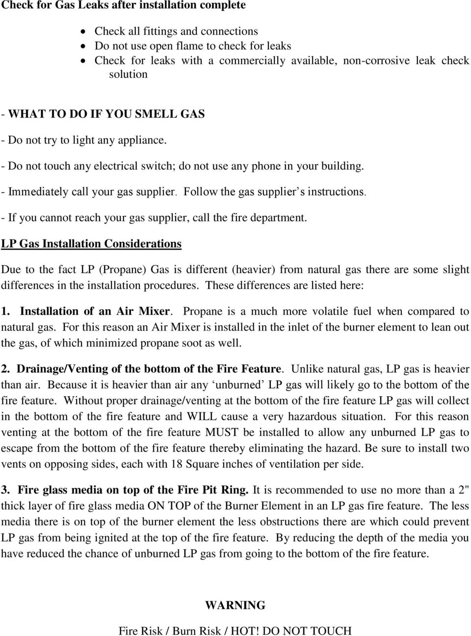 Follow the gas supplier s instructions. - If you cannot reach your gas supplier, call the fire department.