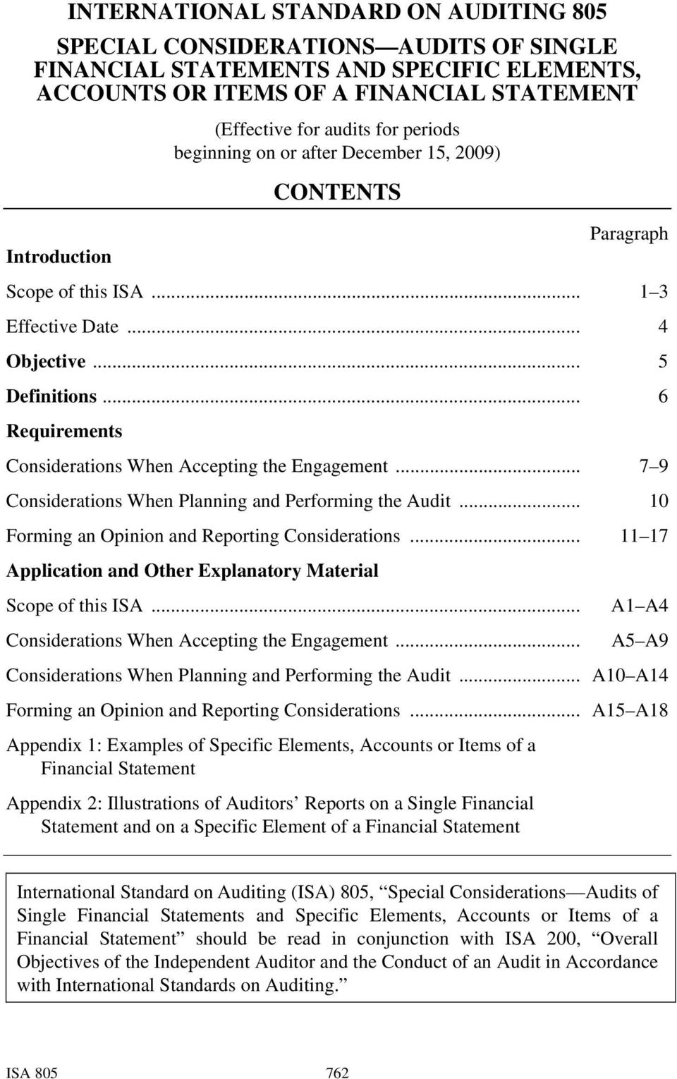 .. 6 Requirements Considerations When Accepting the Engagement... 7 9 Considerations When Planning and Performing the Audit... 10 Forming an Opinion and Reporting Considerations.