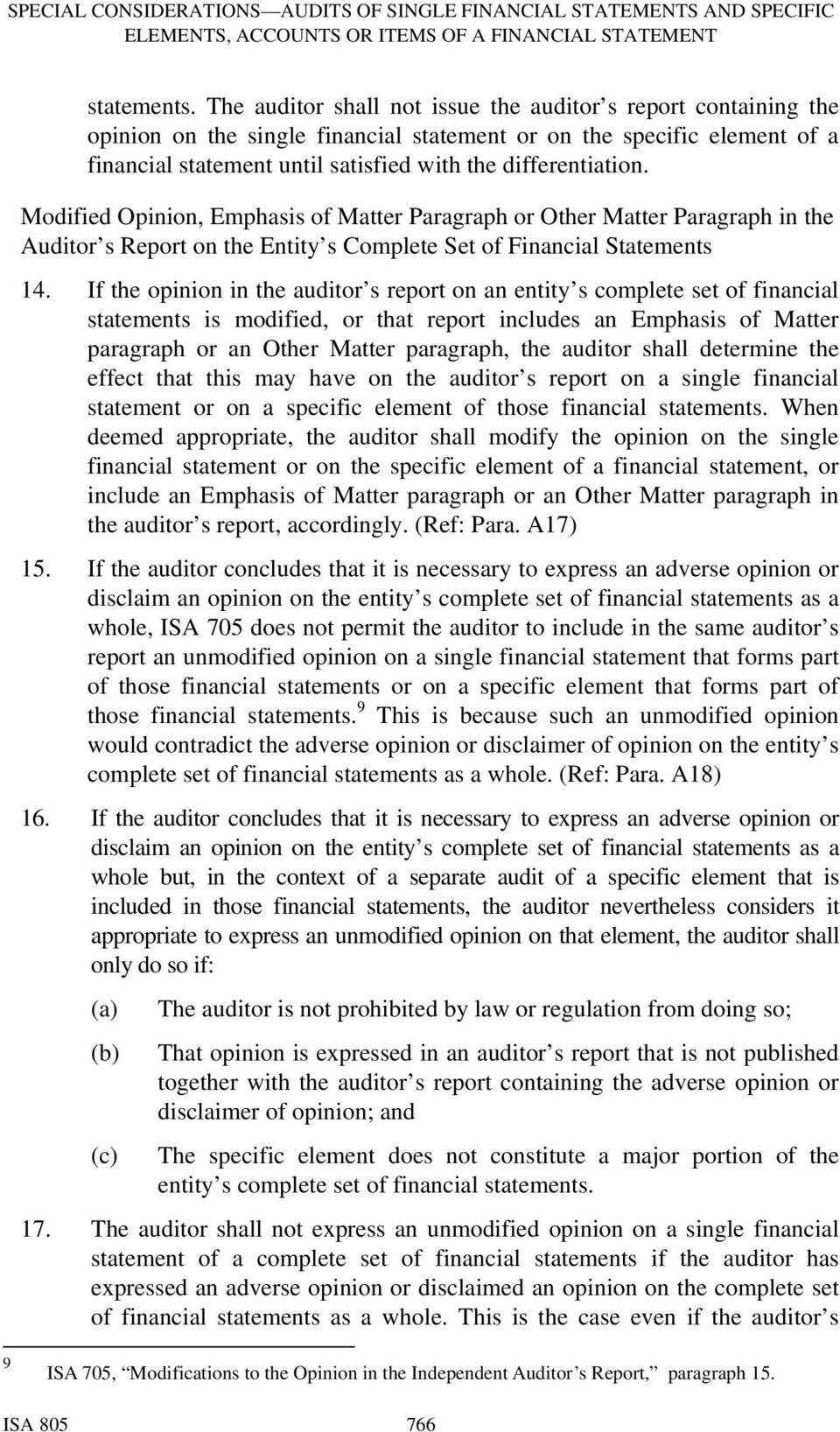 Modified Opinion, Emphasis of Matter Paragraph or Other Matter Paragraph in the Auditor s Report on the Entity s Complete Set of Financial Statements 14.