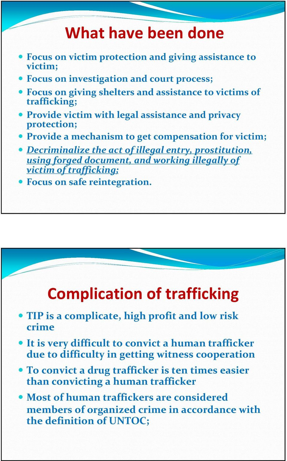 illegally of victim of trafficking; Focus on safe reintegration.