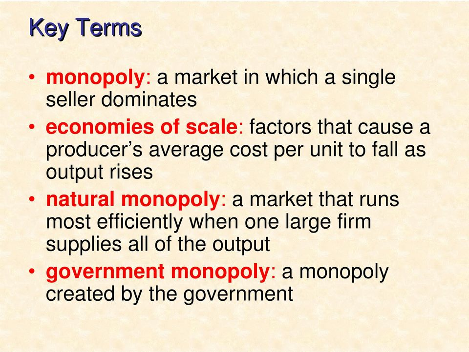 rises natural monopoly: a market that runs most efficiently when one large firm