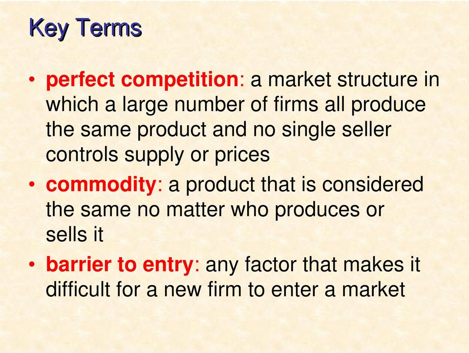 commodity: a product that is considered the same no matter who produces or sells