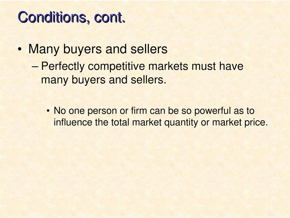 markets must have many buyers and sellers.
