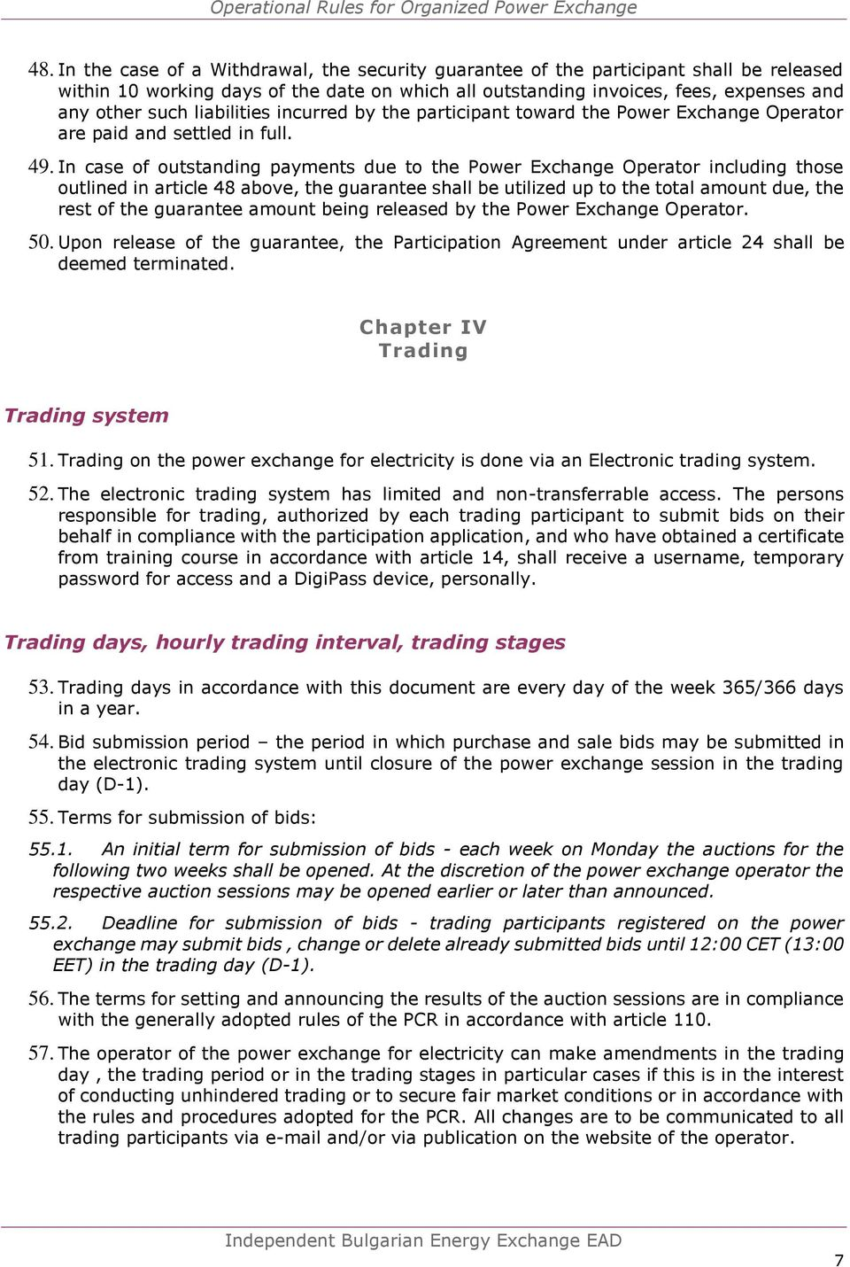 da31cc23efa In case of outstanding payments due to the Power Exchange Operator  including those outlined in article