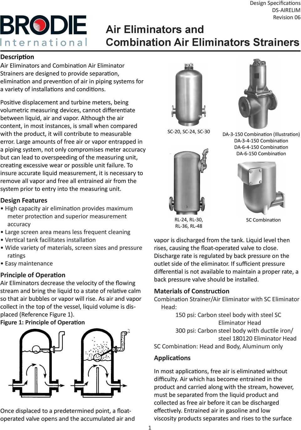 Design Specifications DS-AIRELIM Revision 06 Air Eliminators and Combination Air Eliminators Strainers Positive displacement and turbine meters, being volumetric measuring devices, cannot